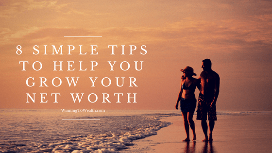 8 Simple Ways To Multiply Your Net Worth
