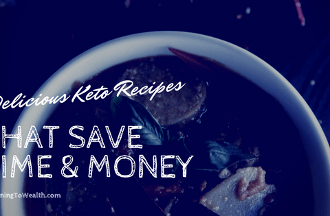 9 Keto Recipes That Save Time & Money