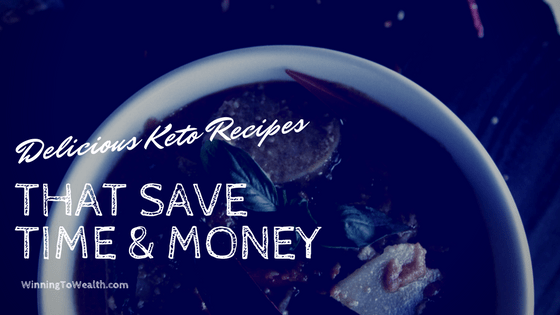 Keto Recipes That Save Time And Money